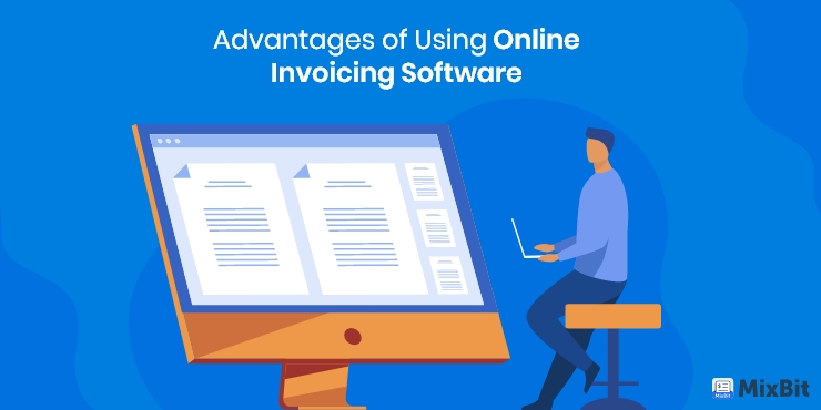 Most Valued Advantages of Using Online Invoicing Software