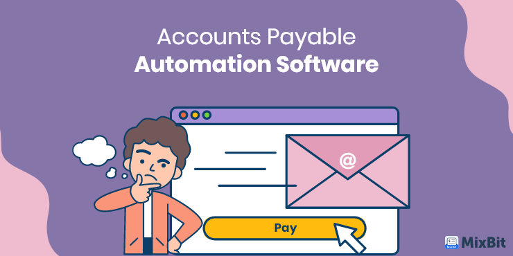 Choosing Accounts Payable Automation Software